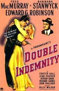DOUBLE INDEMNITY (1944) / Fred MacMurray, Barbara Stanwyck, Edward G Robinson. Director: Billy Wilder.