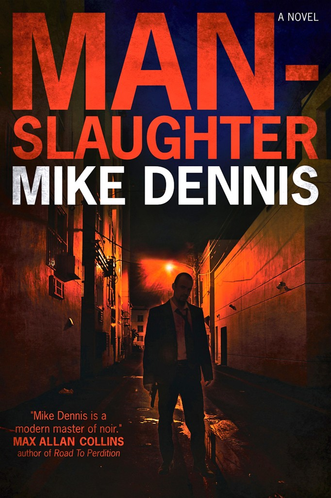 Cover w/Max Allan Collins blurb for Man-Slaughter, novel by Mike Dennis