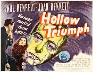 HOLLOW TRIUMPH (aka, THE SCAR) (1948) / Paul Henreid, Joan Bennett. Director: Steve Sekely.